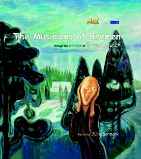 Art Classic Stories Level 1 The Musicians of Bremen with CD, illustrated in the style of Edvard Munch (Book No. 10)