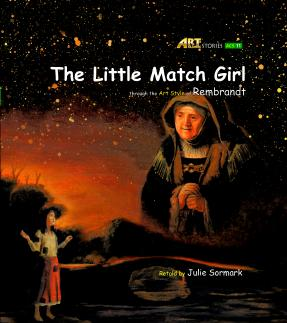 Art Classic Stories Level 2 The Little Match Girl with CD, illustrated in the style of Rembrandt (Book No. 11)
