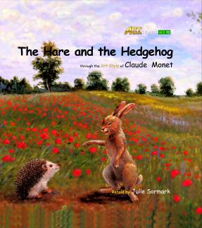Art Classic Stories Level 2 The Hare and the Hedgehog with CD, illustrated in the style of Claude Monet (Book No. 12)