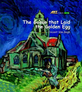 Art Classic Stories Level 2 The Goose that Laid the Golden Egg with CD, illustrated in the style of Vincent Van Gogh (Book No. 13)