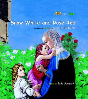 Art Classic Stories Level 2 Snow White and Red Rose with CD, illustrated in the style of Sandro Botticelli (Book No. 18)