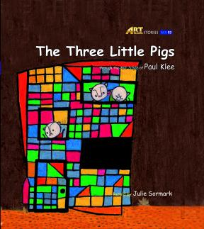 Art Classic Stories Level 1 The Three Little Pigs with CD, illustrated in the style of Paul Klee (Book No. 2)
