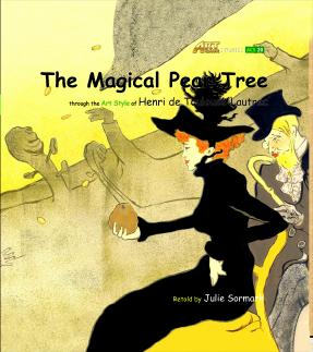 Art Classic Stories Level 2 The Magical Pear Tree with CD, illustrated in the style of Henri de Toulouse-Lautrec (Book No. 20)