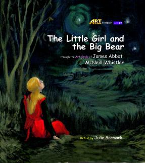 Art Classic Stories Level 3 The Little Girl and the Big Bear with CD, illustrated in the style of James Abbott MacNeill Whistler (Book No. 22)