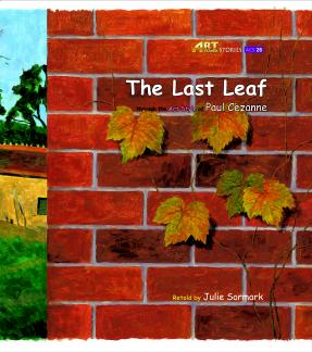 Art Classic Stories Level 3 The Last Leaf with CD, illustrated in the style of Paul Cezanne (Book No. 26)
