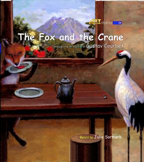 Art Classic Stories Level 1 The Fox and the Crane with CD, illustrated in the style of Gustav Courbet (Book No. 9)