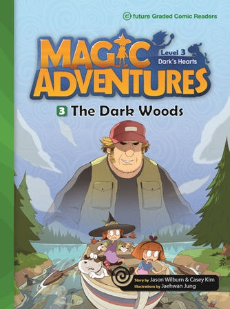 Magic Adventures Graded Comic Readers 3-3: The Dark Woods (with CD)