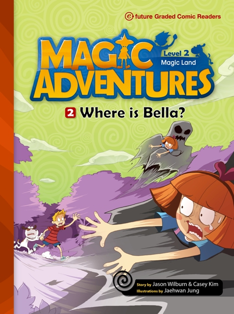 Magic Adventures Graded Comic Readers 2-2: Where is Bella? (with CD)
