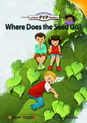PYP Readers 1: Where Does the Seed Go?