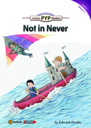 PYP Readers 6: Not in Never