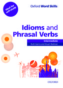 Oxford Word Skills: Idioms and Phrasal Verbs
