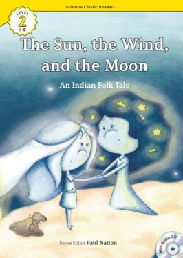 e-future Classic Readers 2-28. The Sun, the Wind, and the Moon (with Audio CD)