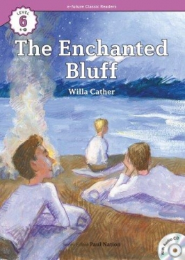 e-future Classic Readers 6-08.The Enchanted Bluff (with Audio CD)
