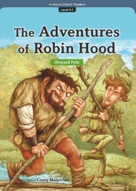e-future Classic Readers 9-03. The Adventures of Robin Hood